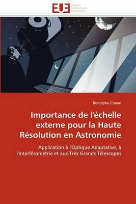 Importance de L''Echelle Externe Pour La Haute Resolution En Astronomie