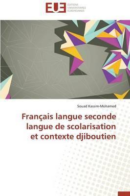 Francais Langue Seconde Langue de Scolarisation Et Contexte Djiboutien