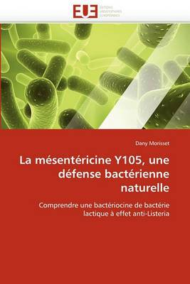 La Mesentericine Y105, Une Defense Bacterienne Naturelle