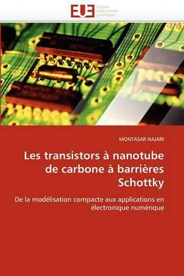 Les Transistors a Nanotube de Carbone a Barrieres Schottky