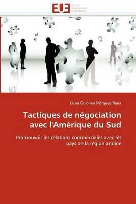 Tactiques de Negociation Avec L''Amerique Du Sud