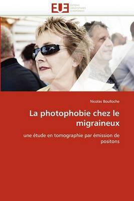 La Photophobie Chez Le Migraineux