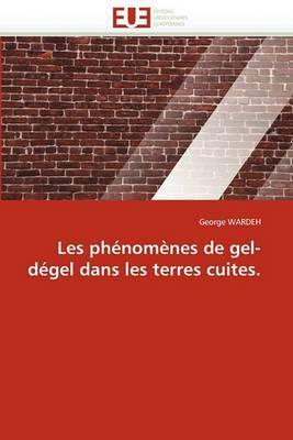 Les Phenomenes de Gel-Degel Dans Les Terres Cuites.