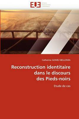 Reconstruction Identitaire Dans Le Discours Des Pieds-Noirs