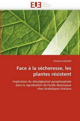 Face a la Secheresse, Les Plantes Resistent