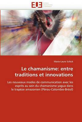 Le Chamanisme: Entre Traditions Et Innovations