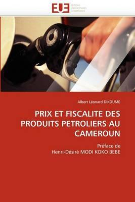 Prix Et Fiscalite Des Produits Petroliers Au Cameroun
