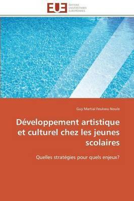 Developpement Artistique Et Culturel Chez Les Jeunes Scolaires