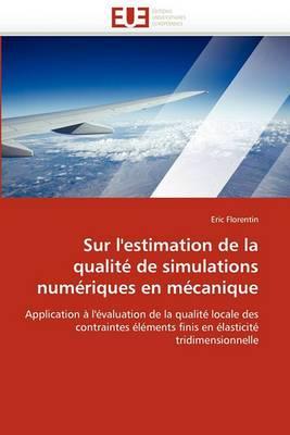 Sur L''Estimation de La Qualite de Simulations Numeriques En Mecanique