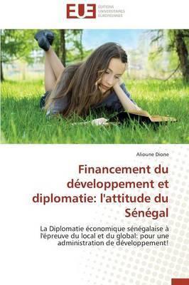 Financement Du Developpement Et Diplomatie: L'Attitude Du Senegal