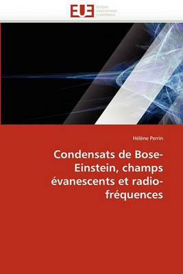 Condensats de Bose-Einstein, Champs Evanescents Et Radio-Frequences