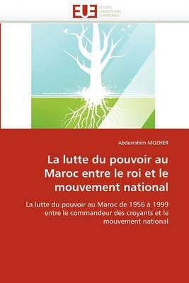 La Lutte Du Pouvoir Au Maroc Entre Le Roi Et Le Mouvement National