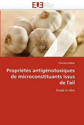Proprietes Antigenotoxiques de Microconstituants Issus de L''Ail