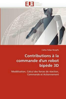 Contributions a la Commande D''Un Robot Bipede 3D