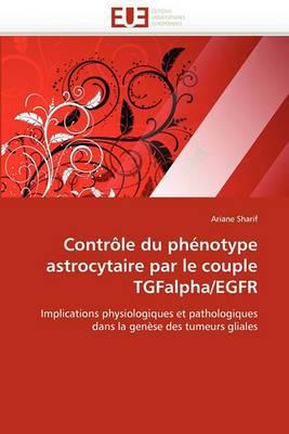 Controle Du Phenotype Astrocytaire Par Le Couple Tgfalpha/Egfr