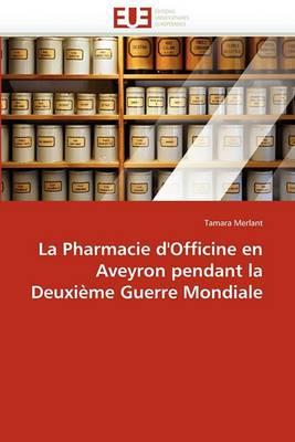 La Pharmacie D''Officine En Aveyron Pendant La Deuxieme Guerre Mondiale