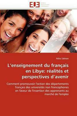 L''Enseignement Du Francais En Libye: Realites Et Perspectives D''Avenir