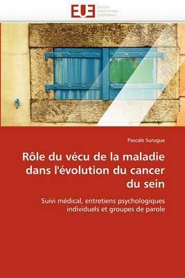 Role Du Vecu de La Maladie Dans L''Evolution Du Cancer Du Sein