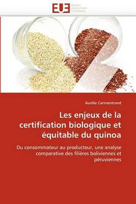 Les Enjeux de La Certification Biologique Et Equitable Du Quinoa