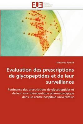 Evaluation Des Prescriptions de Glycopeptides Et de Leur Surveillance