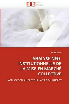 Analyse Neo-Institutionnelle de La Mise En Marche Collective