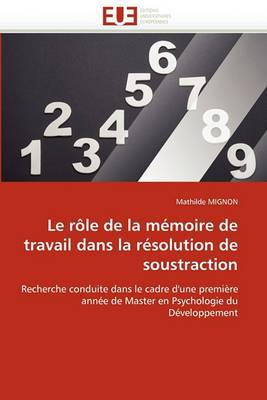 Le Role de La Memoire de Travail Dans La Resolution de Soustraction