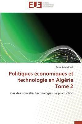 Politiques Economiques Et Technologie En Algerie Tome 2