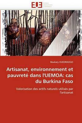 Artisanat, Environnement Et Pauvrete Dans L''Uemoa: Cas Du Burkina Faso