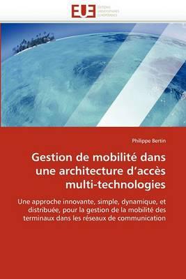 Gestion de Mobilite Dans Une Architecture D''Acces Multi-Technologies