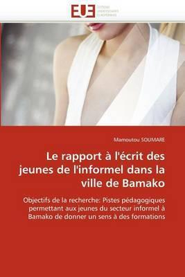 Le Rapport A L''Ecrit Des Jeunes de L''Informel Dans La Ville de Bamako