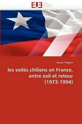 Les Exiles Chiliens En France, Entre Exil Et Retour (1973-1994)