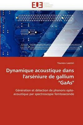 Dynamique Acoustique Dans L'Arseniure de Gallium  Gaas