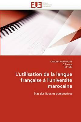 L''Utilisation de La Langue Francaise A L''Universite Marocaine