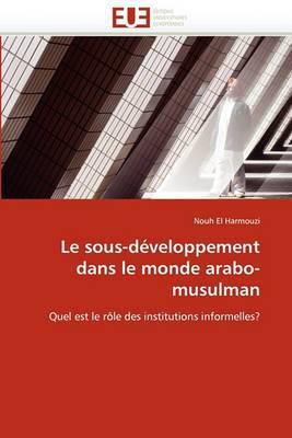 Le Sous-Developpement Dans Le Monde Arabo-Musulman