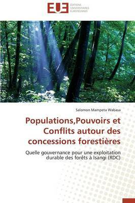 Populations, Pouvoirs Et Conflits Autour Des Concessions Forestieres