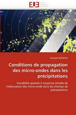 Conditions de Propagation Des Micro-Ondes Dans Les Precipitations