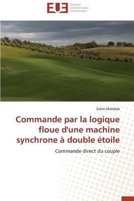 Commande Par La Logique Floue D'Une Machine Synchrone a Double Etoile
