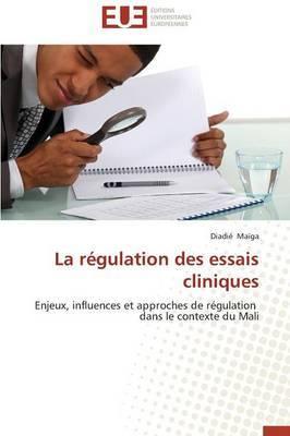 La Regulation Des Essais Cliniques