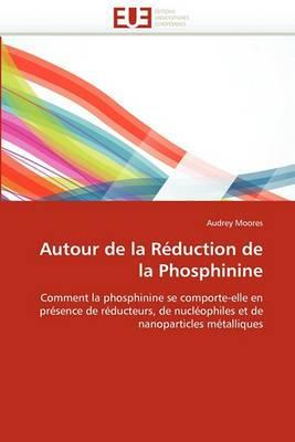 Autour de La Reduction de La Phosphinine