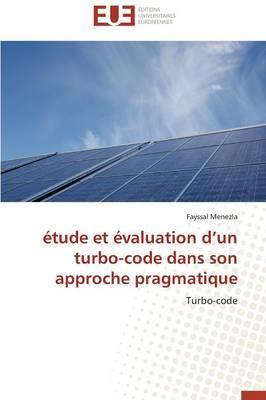 Etude Et Evaluation D Un Turbo-Code Dans Son Approche Pragmatique