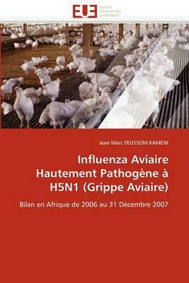 Influenza Aviaire Hautement Pathogene a H5n1 (Grippe Aviaire)