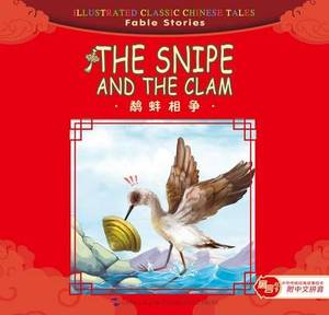 The Snipe and the Clam - Illustrated Classic Chinese Tales: Fable Stories