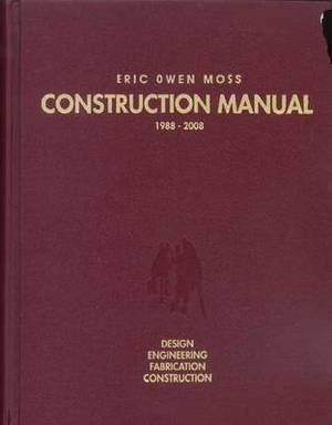 Eric Owen Moss Construction Manual 1988-2008