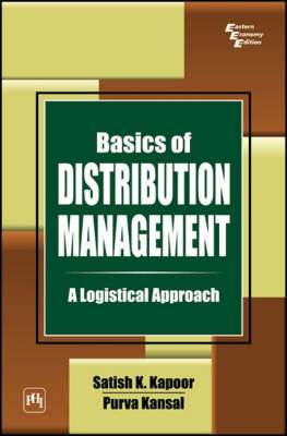 Basics of Distribution Management: A Logistical Approach