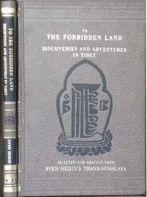 To the Forbidden Land: Discoveries and Adventure in Tibet