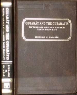 Gujarat and the Gujaratis: Pictures of Men and Manners Taken from Life