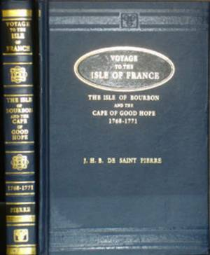 Voyage to the Isle of France - The Isle of Bourbon and the Cape of Good Hope 1768-1771: With Observations and Reflections Upon Nature and Mankind