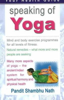 Speaking of Yoga: Mind & Body Exercise Progammes for All Levels of Fitness