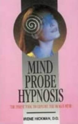 Mind Probe Hypnosis: The Finest Tool to Explore the Human Mind