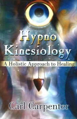 Hypno-Kinesiology: A Holistic Approach to Healing